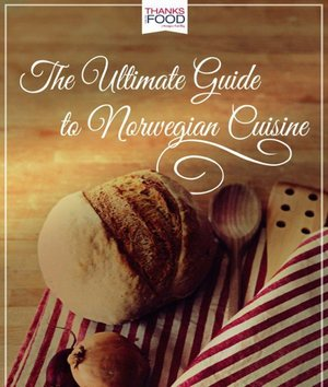 The Ultimate Guide to Norwegian Cuisine
