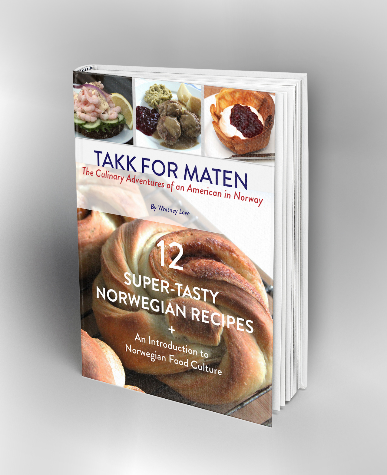 Announcing Takk for Maten, The Culinary Adventures of an American in Norway!